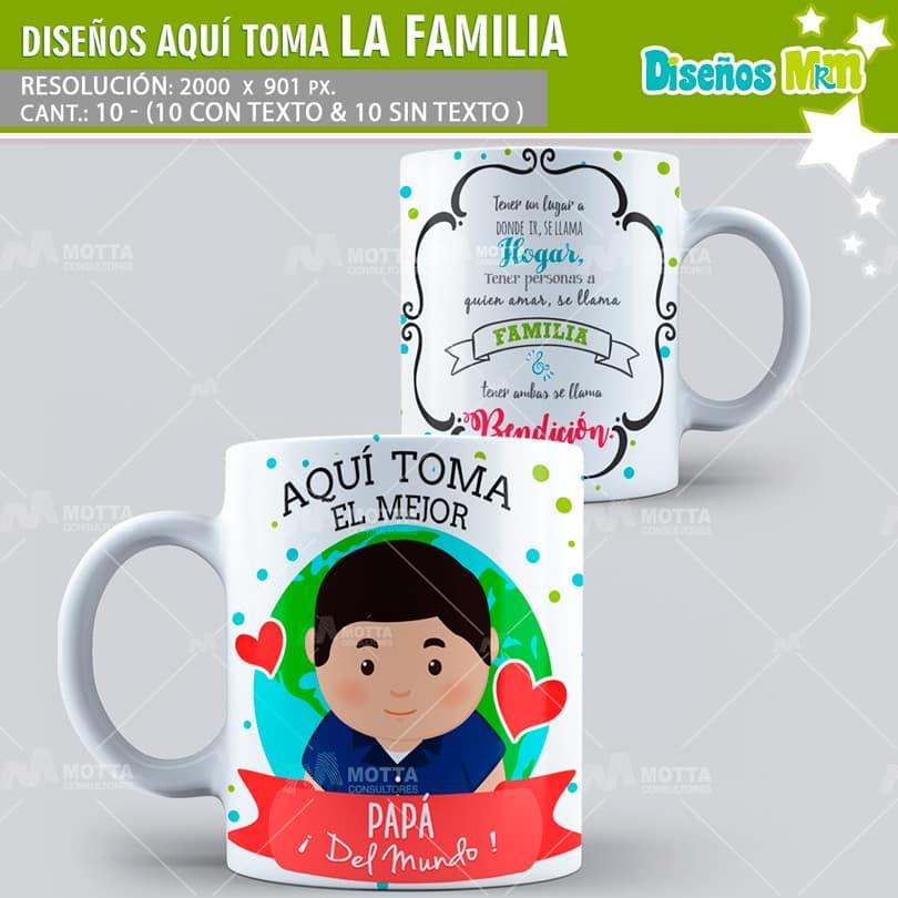 PLANTILLAS AQUI TOMA LA FAMILIA PARA SUBLIMAR TAZAS