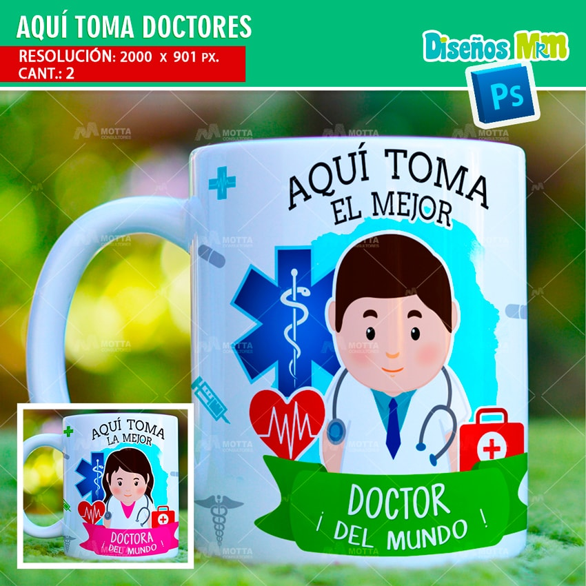 AQUÍ TOMA MEJOR DOCTOR: DISEÑOS PARA TAZAS
