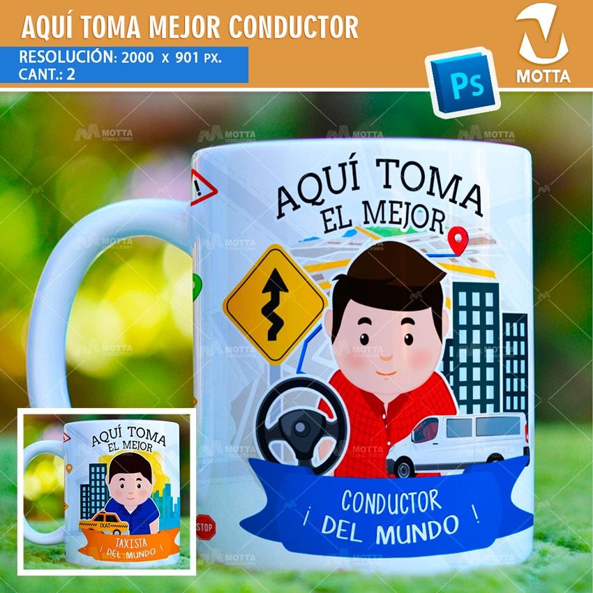 DISEÑO AQUÍ TOMA EL MEJOR CONDUCTOR | TAZAS