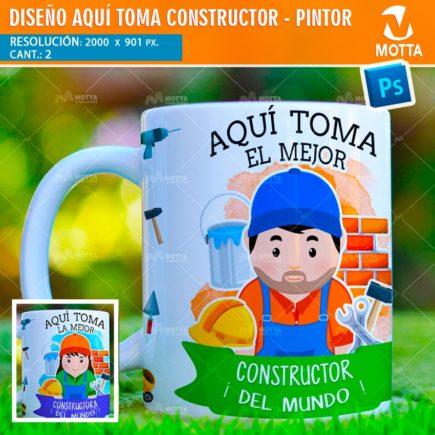 DISEÑOS AQUÍ TOMA CONSTRUCTOR PINTOR PARA TAZA