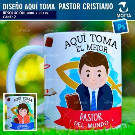 DISEÑO PARA TAZAS AQUÍ TOMA EL MEJOR PASTOR CRISTIANO