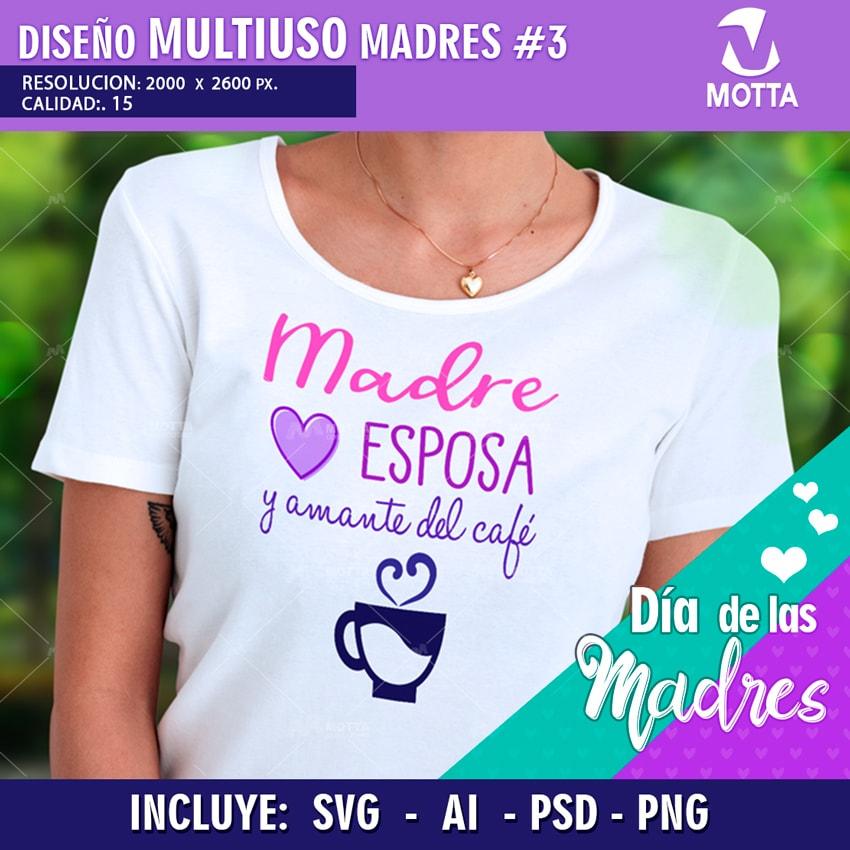 DISEÑOS PARA CAMISETAS DE MADRES MULTIUSOS