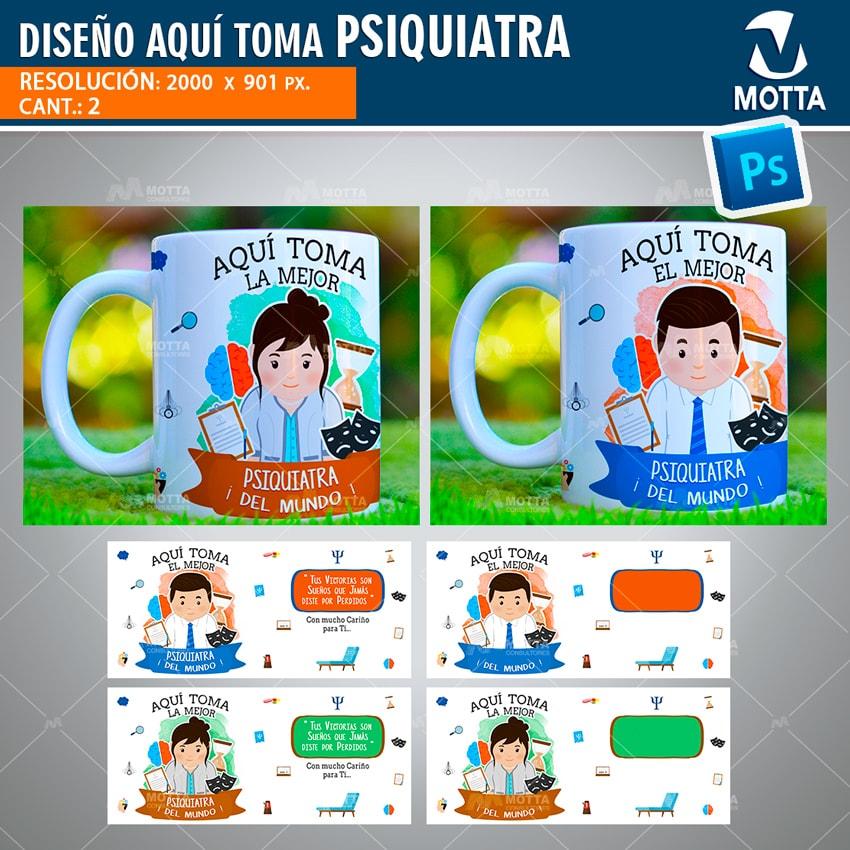 2 Diseños Para Tazas AQUÍ TOMA EL MEJOR PSIQUIATRA DEL MUNDO