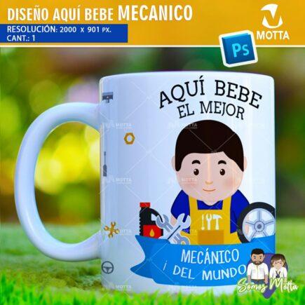 DISEÑOS AQUÍ TOMA - BEBE EL MEJOR MECÁNICO